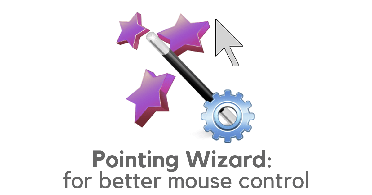Pointing Wizard: for better mouse control
