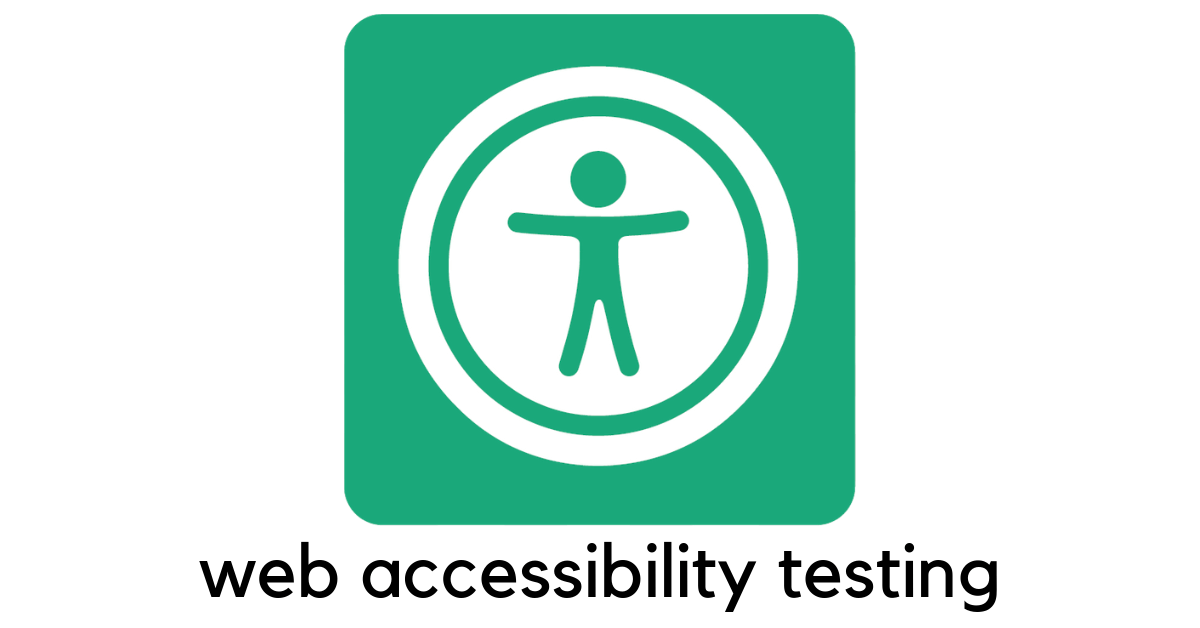 An icon for universal access, with the words web accessibility testing below it