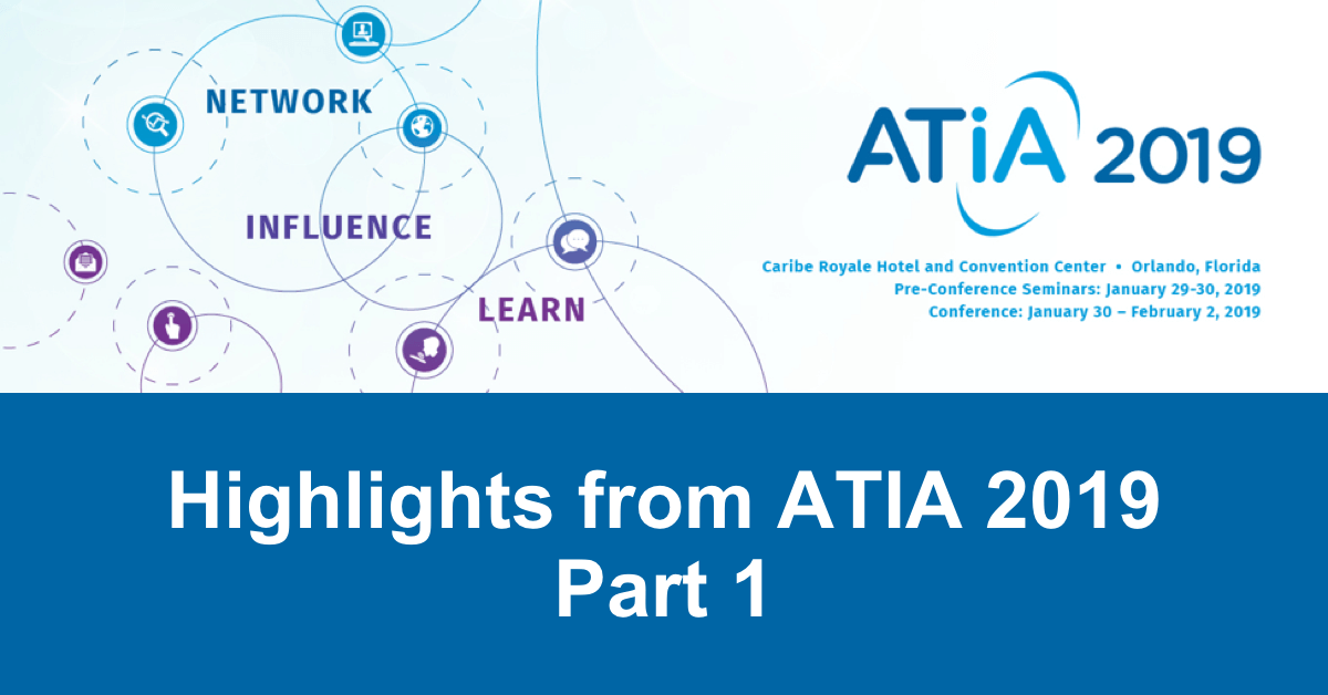 Highlights from the ATIA 2019 Conference – Part 1