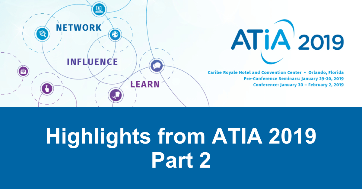 Highlights from the ATIA 2019 Conference – Part 2