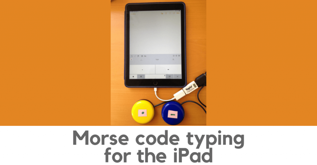 A photo of an iPad, showing the Morse code keyboard on the display. Two switches are connected to the iPad using the Tapio switch interface.