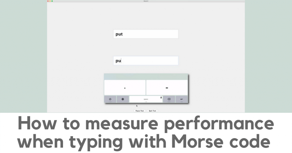 How to measure performance when typing with Morse code. Screenshot shows inset of iPad Morse keyboard and the Word test from Compass software.