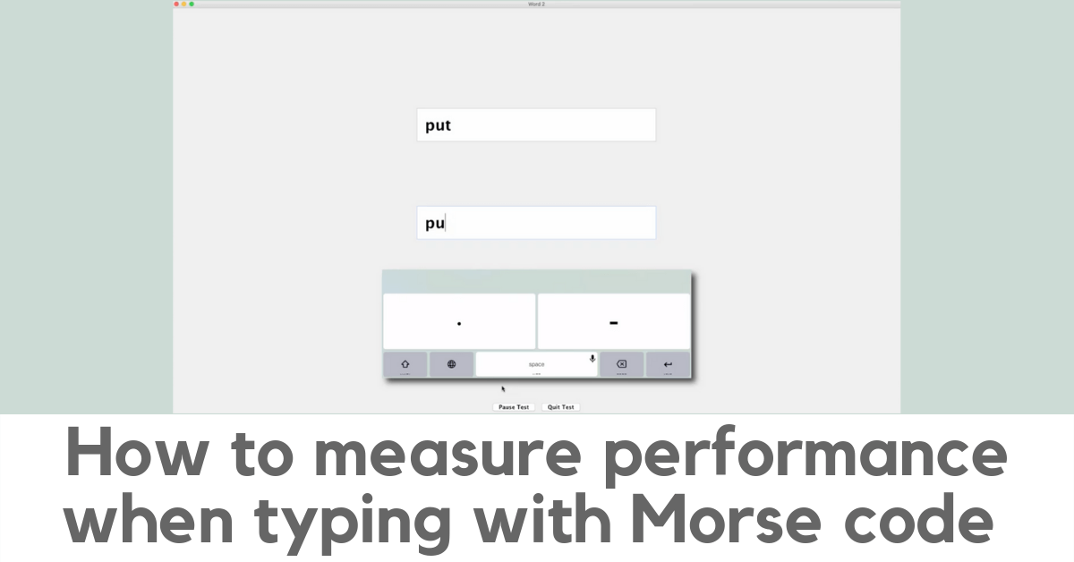 How to measure performance when typing with Morse code