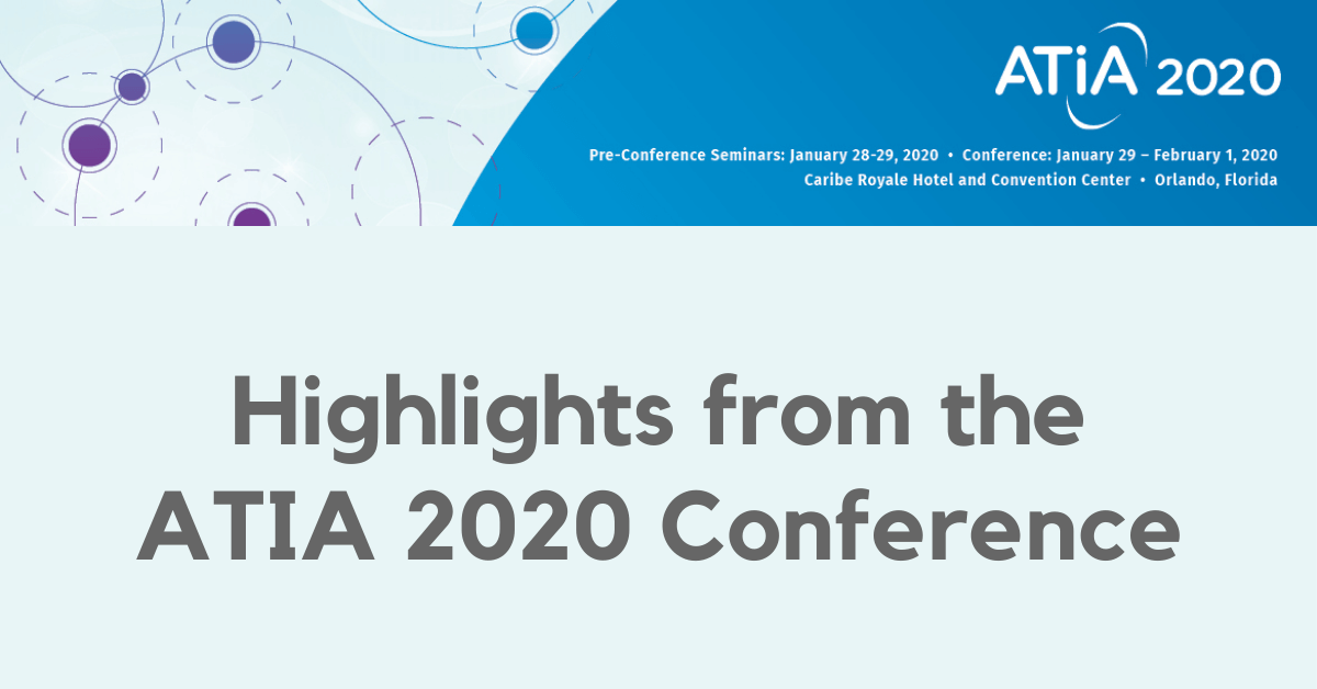 Highlights from the ATIA 2020 Conference