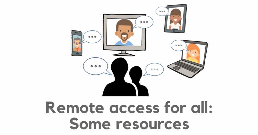 Remote access for all: some resources. Cartoon image shows people communicating remotely using laptops, phones, and tablets.