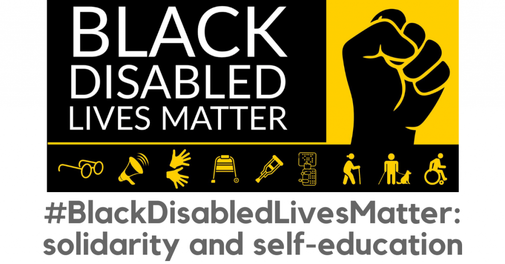 Graphic showing a black fist and icons representing disabilities. Caption is Black Disabled Lives Matter.