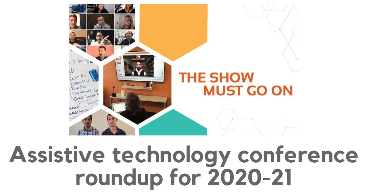 Assistive technology conference roundup for 2020-21