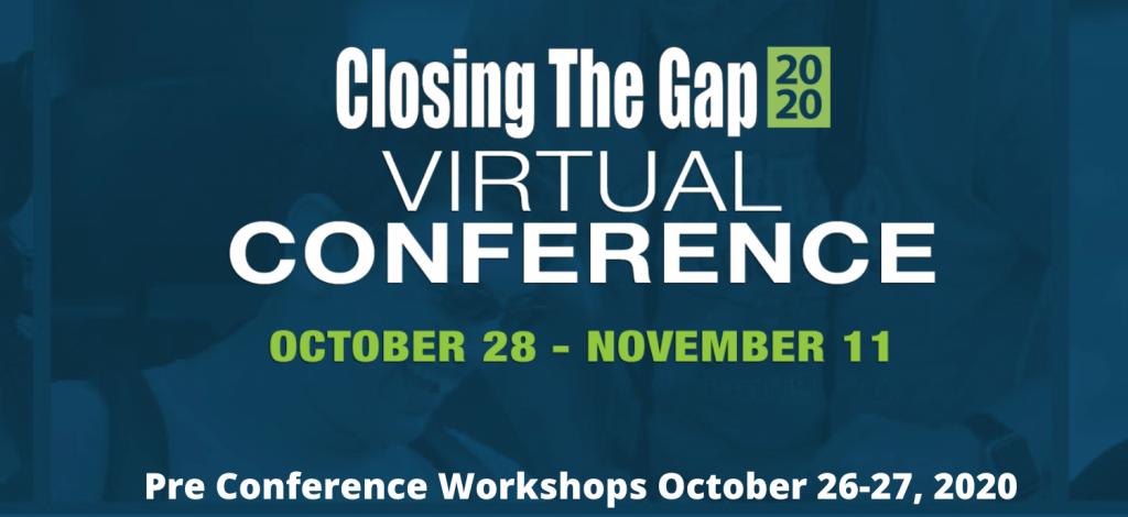 Closing the Gap 2020 virtual conference, October 28 to November 11