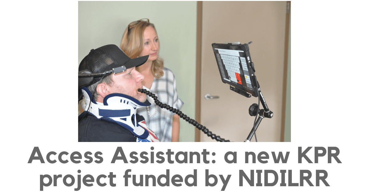 Access Assistant: a new KPR project funded by NIDILRR