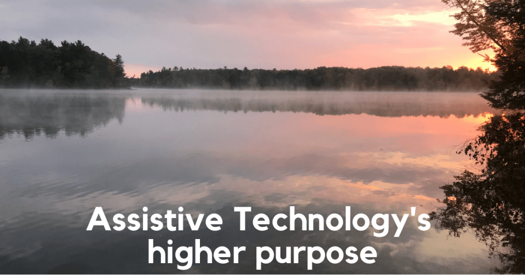 A photo of a lake at sunrise, with mist rising off the water. Caption reads: Assistive Technology's higher purpose