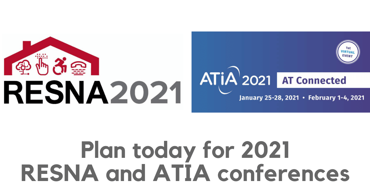 Logos for the RESNA and ATIA 2021 conferences. Text says plan today for 2021 RESNA and ATIA conferences